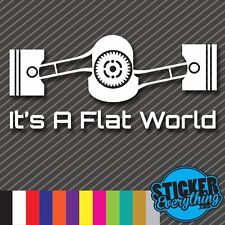 ITS A FLAT WORLD VINYL DECAL STICKER SUBARU BOXER ENGINE WRX STI JDM BRZ THE IS