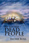 My Letters to Dead People: A Book You Should Write by Richie Ross (Paperback / softback, 2011)