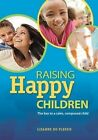 Raising Happy Children The Key to a Calm Composed Child 9781928201168 Plessis