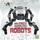 My First Guide to Robots by Kathryn Clay (Hardback, 2015)