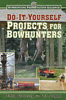 Do-It-Yourself Projects for Bowhunters by Peter Fiduccia, Leo Somma (Paperback / softback, 2013)