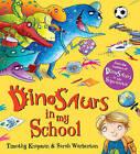 Dinosaurs in My School by Timothy Knapman (Paperback, 2015)