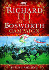 Richard the III and the Bosworth Campaign by P. W. Hammond (Paperback, 2013)