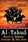 Al-Yahud: Eternal Islamic Enmity and the Jews by Sam Solomon, Elias Al-Maqdisi (Paperback / softback, 2010)