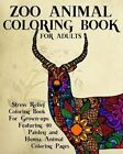 Zoo Animal Coloring Book for Adults: Stress Relief Coloring Book for Grown-Ups Featuring 40 Paisley and Henna Animal Coloring Pages by Coloring Books Now (Paperback / softback, 2016)