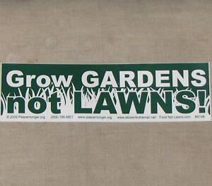 Bumper-Sticker-Large-GROW-GARDENS-NOT-LAWNS-food-not-gardening-gardener-garden