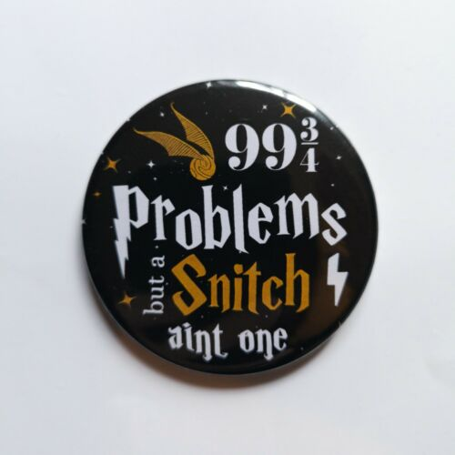 Harry Potter Pin Button Badge 99 Problems but a Snitch Aint One Jay Z