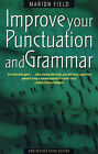 Improve Your Punctuation and Grammar: Master the Essentials of the English Language and Write with Greater Confidence by Marion Field (Paperback, 2009)