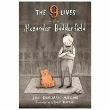 The Nine Lives of Alexander Baddenfield by John Bemelmans Marciano (2013,...
