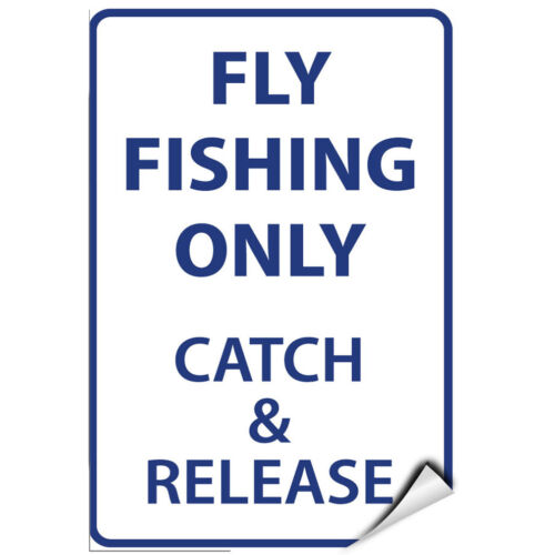 Fly Fishing Only Catch /& Release Activity Sign Park Signs LABEL DECAL STICKER