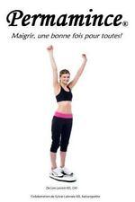 Permamince, Maigrir une Bonne Fois Pour Toutes by Leo Lavoie Nd Mht (2016,...