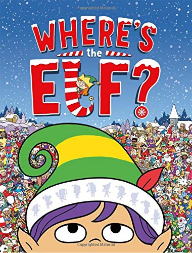 Where's the Elf?: A Christmas Search-and-Find Adventure Search and Find Activity