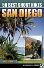 50 Best Short Hikes San Diego by Jerry Schad (Paperback, 2011)