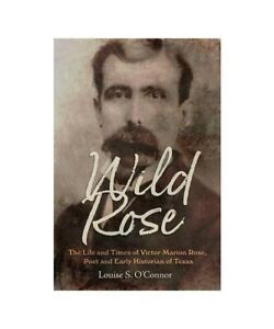 Louise-o-039-039-Connor-034-Wild-Rose-the-Life-and-times-of-Victor-Marion-Rose-Poet