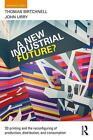 New Industrial Future? von Thomas Birtchnell (2016, Taschenbuch)
