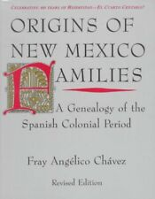 Origins of New Mexico Families : A Genealogy of the Spanish Colonial Period by Fray A. Chavez and Fray Angelico Chavez (1992, Paperback, Revised)