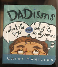 Dadisms By Cathy Hamilton What He Says And What He Really Means New