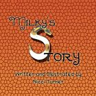 Milky's Story 9781456013455 by Nicci Turner Book