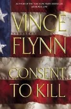 Consent to Kill No. 8 by Vince Flynn (2005, Hardcover) FIRST EDITION