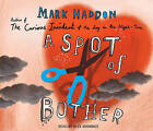 A Spot of Bother by Mark Haddon (CD-Audio, 2006)