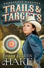 Trails & Targets by Kelly Eileen Hake (Paperback, 2014)