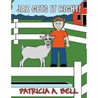 JAZ Gets It Right! by Patricia a Bell (Paperback / softback, 2013)
