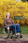 I Choose to Be Happy: A School Shooting Survivor's Triumph Over Tragedy by Missy Jenkins, Missy Jenkins Smith, Willliam Croyle, William Croyle (Paperback / softback, 2008)
