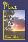The Place by James O Kelly (Paperback / softback, 2006)