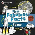 Space: Ladybird First Fabulous Facts by Penguin Books Ltd (Paperback, 2014)