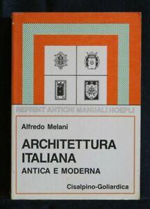 ARCHITETTURA ITALIANA. Alfredo Melani. Antichi Manuali Hoepli.