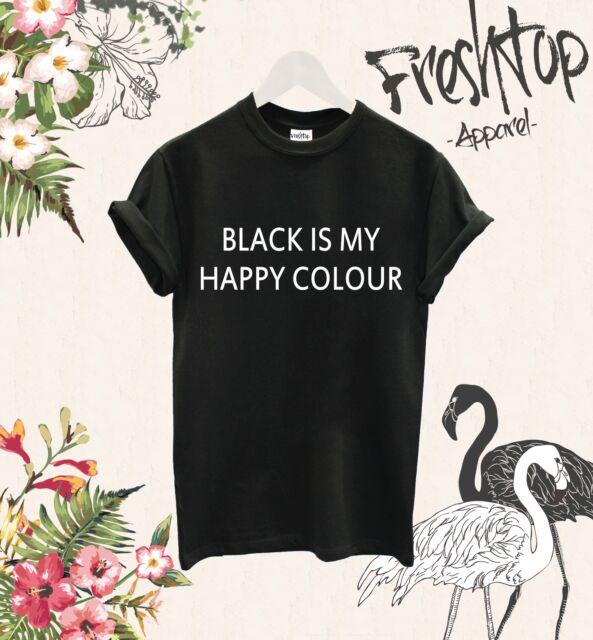 Black Is My Happy Colour T Shirt Rock Metal Grungr Band Boho Festival Kinky Dope