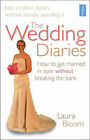 The Wedding Diaries: How to Get Married in Style without Breaking the Bank by Richard Craze, Roni Jay, Laura Bloom (Paperback, 2007)