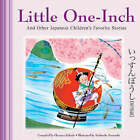 Little One-inch and Other Japanese Children's Stories by Yoshisuke Kurosaki, Florence Sakade (Hardback, 2008)