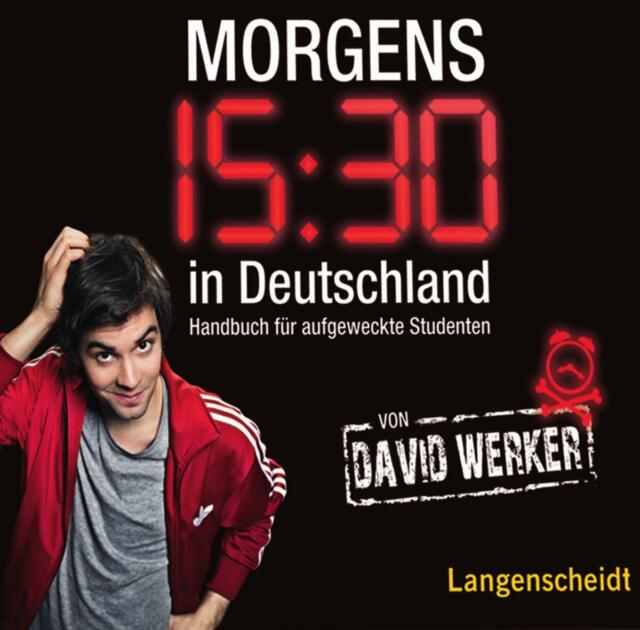 Morgens 15.30 in Deutschland - Hörbuch: Hörbuch für aufgeweckte Studenten von We