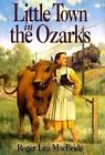 Little House Ser. The Rose Years: Little Town in the Ozarks by Roger Lea MacBride (1996, Hardcover)