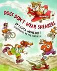 Dogs Don't Wear Sneakers by Laura Numeroff (Hardback, 1993)