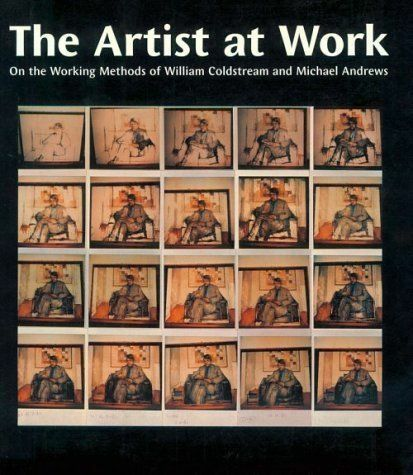 1 of 1 - Artist at Work: On the Working Methods of William Coldstream and Michael Andrews