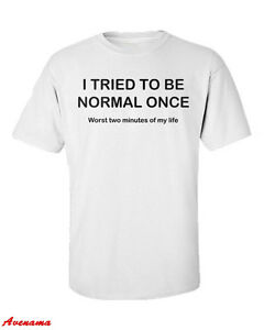 I-Tried-To-Be-Normal-Once-Funny-Mens-T-Shirt-Fathers-Day-Present-Gift-Dad