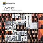 Coventry: The Making of a Modern City 1939-73 by Caroline Gould, Jeremy Gould (Paperback, 2016)