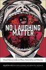 No Laughing Matter: Visual Humor in Ideas of Race, Nationality, and Ethnicity by University Press of New England (Hardback, 2016)