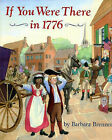 If You Were There in 1776 by Barbara Brenner (Hardback, 1994)