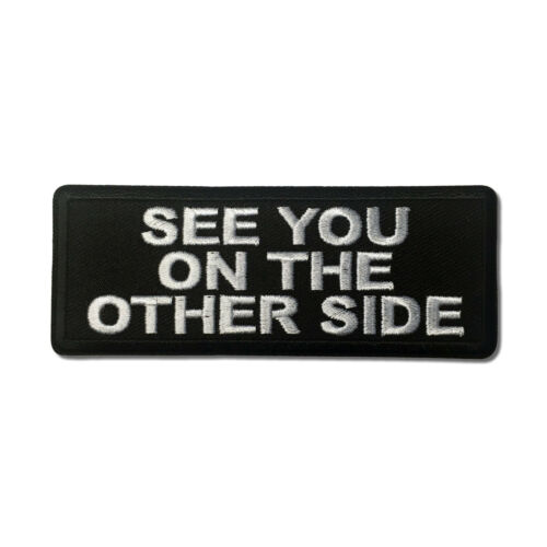 Embroidered See You on The Other Side Sew or Iron on Patch Biker Patch