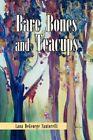 Bare Bones and Teacups by Lana DeGeorge Santorelli 9781425782139