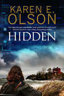 Hidden: First in a New Mystery Series by Karen E. Olson (Hardback, 2016)