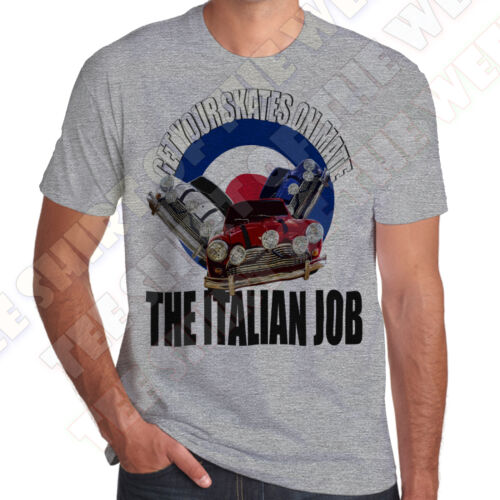 Italian Job Get Your Skates On Mate T-shirt 100/% Cotton 7 colours to choose