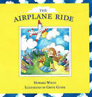 Airplane Ride by Howard White (Hardback, 2006)