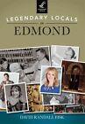 Legendary Locals of Edmond, Oklahoma by David Randall Fisk (Paperback / softback, 2014)