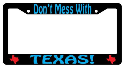 Black License Plate Frame DON/'T MESS WITH TEXAS Auto Accessory 693