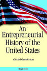 An Entrepreneurial History of the United States by Gerald Gunderson (Paperback, 2005)