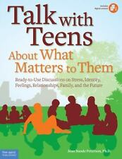 Talk with Teens About What Matters to Them: Ready-to-Use Discussions on Stress,